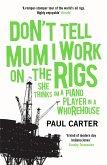 Don't Tell Mum I Work on the Rigs (eBook, ePUB)