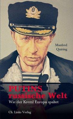 Putins russische Welt (eBook, ePUB) - Quiring, Manfred