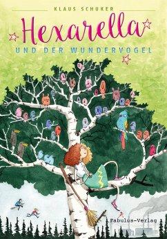 Hexarella und der Wundervogel (eBook, ePUB) - Schuker, Klaus