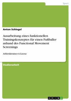 Ausarbeitung eines funktionellen Trainingskonzeptes für einen Fußballer anhand des Functional Movement Screenings (eBook, ePUB)
