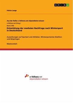 Entwicklung der medialen Nachfrage nach Wintersport in Deutschland (eBook, ePUB)