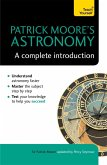 Patrick Moore's Astronomy: A Complete Introduction: Teach Yourself (eBook, ePUB)