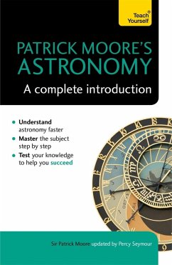 Patrick Moore's Astronomy: A Complete Introduction: Teach Yourself (eBook, ePUB) - Moore, Patrick; Seymour, Percy