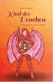 Kind der Drachen - Vergangenheit oder Zukunft? (eBook, ePUB)
