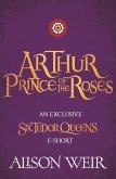 Arthur: Prince of the Roses (eBook, ePUB)