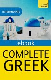 Complete Greek Beginner to Intermediate Book and Audio Course (eBook, ePUB)