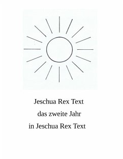 Das zweite Jahr in Jeschua Rex Text - Rex, Jeschua