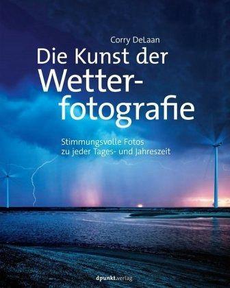 Die Kunst der Wetterfotografie - DeLaan, Corry