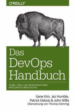 Das DevOps-Handbuch - Kim, Gene; Humble, Jez; Debois, Patrick; Willis, John