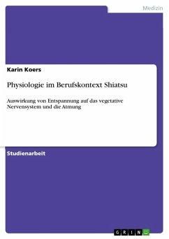 Physiologie im Berufskontext Shiatsu (eBook, ePUB)