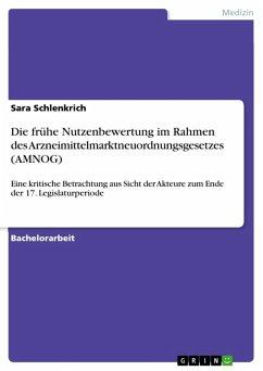Die frühe Nutzenbewertung im Rahmen des Arzneimittelmarktneuordnungsgesetzes (AMNOG) (eBook, ePUB)