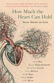 How Much the Heart Can Hold: the perfect alternative Valentine's gift (eBook, ePUB)