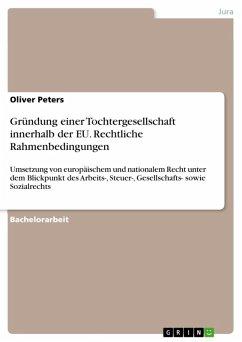 Gründung einer Tochtergesellschaft innerhalb der EU. Rechtliche Rahmenbedingungen (eBook, ePUB)
