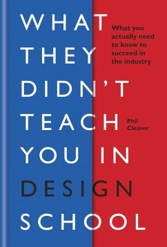 What They Didn't Teach You in Design School (eBook, ePUB) - Cleaver, Phil