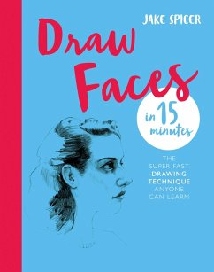 Draw Faces in 15 Minutes (eBook, ePUB) - Spicer, Jake