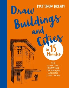 Draw Buildings and Cities in 15 Minutes (eBook, ePUB) - Brehm, Matthew