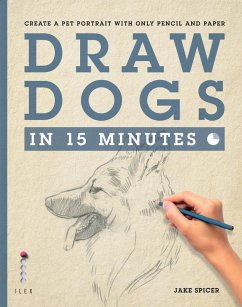 Draw Dogs in 15 Minutes (eBook, ePUB) - Spicer, Jake