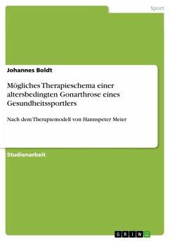 Mögliches Therapieschema einer altersbedingten Gonarthrose eines Gesundheitssportlers (eBook, ePUB) - Boldt, Johannes