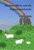 Korinna-Marie und die Regenbogenbrücke (eBook, ePUB)