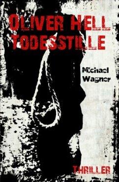 Todesstille / Oliver Hell Bd.6