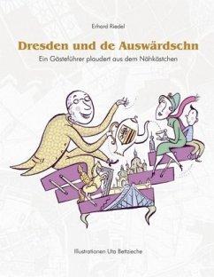 Dresden und de Auswärdschn - Riedel, Erhard
