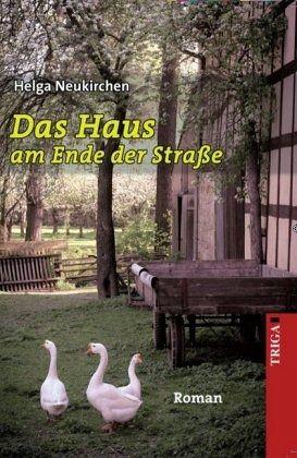 Das Haus am Ende der Straße von Helga Neukirchen - Buch - bücher.de
