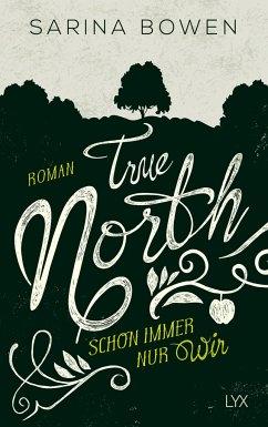 Schon immer nur wir / True North Bd.2 - Bowen, Sarina