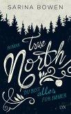 Du bist alles für immer / True North Bd.3