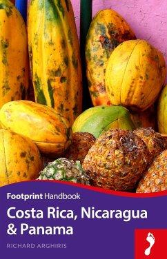 Costa Rica, Nicaragua & Pana Handbook - Arghiris, Richard