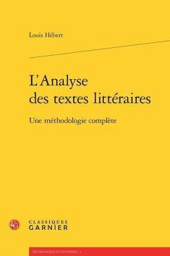 L'Analyse Des Textes Litteraires: Une Methodologie Complete - Hebert, Louis