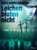 Leichen bluten nicht - Roland Benito-Krimi 6 (eBook, ePUB)