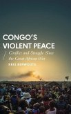 Congo's Violent Peace: Conflict and Struggle Since the Great African War