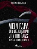 Mein Papa und die Jungfrau von Orléans (eBook, ePUB)