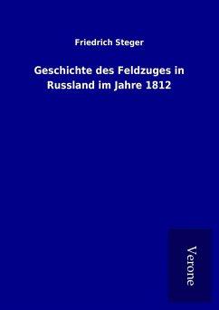 Geschichte des Feldzuges in Russland im Jahre 1812
