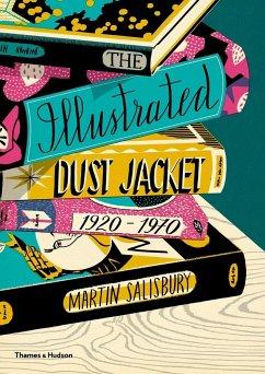 The Illustrated Dust Jacket 1920-1970 - Salisbury, Martin