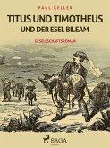 Titus und Timotheus und der Esel Bileam (eBook, ePUB)