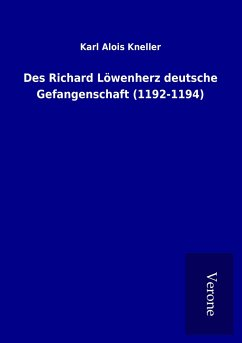 Des Richard Löwenherz deutsche Gefangenschaft (1192-1194)