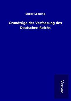 Grundzüge der Verfassung des Deutschen Reichs
