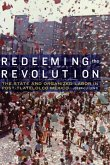 Redeeming the Revolution: The State and Organized Labor in Post-Tlatelolco Mexico