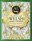 Traditional Welsh Home Cooking: 65 Classic Recipes