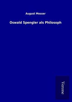 Oswald Spengler als Philosoph