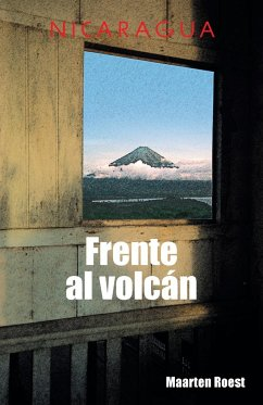 Frente al volcán: Crónicas de un viajero holandés en Nicaragua