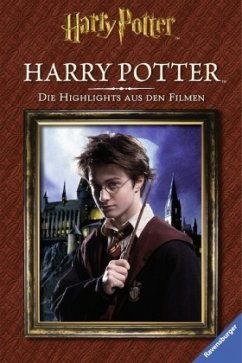 Harry Potter. Die Highlights aus den Filmen. Ha...