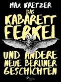 Das Kabarettferkel und andere neue Berliner Geschichten (eBook, ePUB)