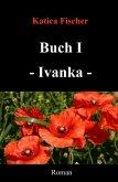 Buch I - Ivanka (eBook, ePUB)