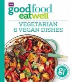 Good Food Eat Well: Vegetarian and Vegan Dishes (eBook, ePUB)
