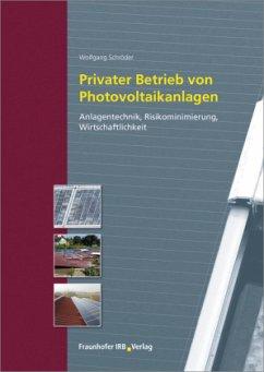Privater Betrieb von Photovoltaikanlagen - Schröder, Wolfgang