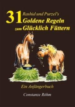 Rashid und Purzel's 31 Goldene Regeln zum Glücklich Füttern - Röhm, Constanze