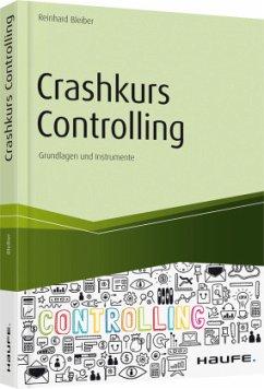 Crashkurs Controlling - Bleiber, Reinhard