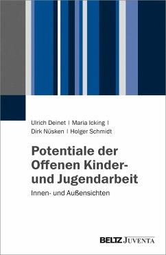 Potentiale der Offenen Kinder- und Jugendarbeit - Deinet, Ulrich; Icking, Maria; Nüsken, Dirk; Schmidt, Holger